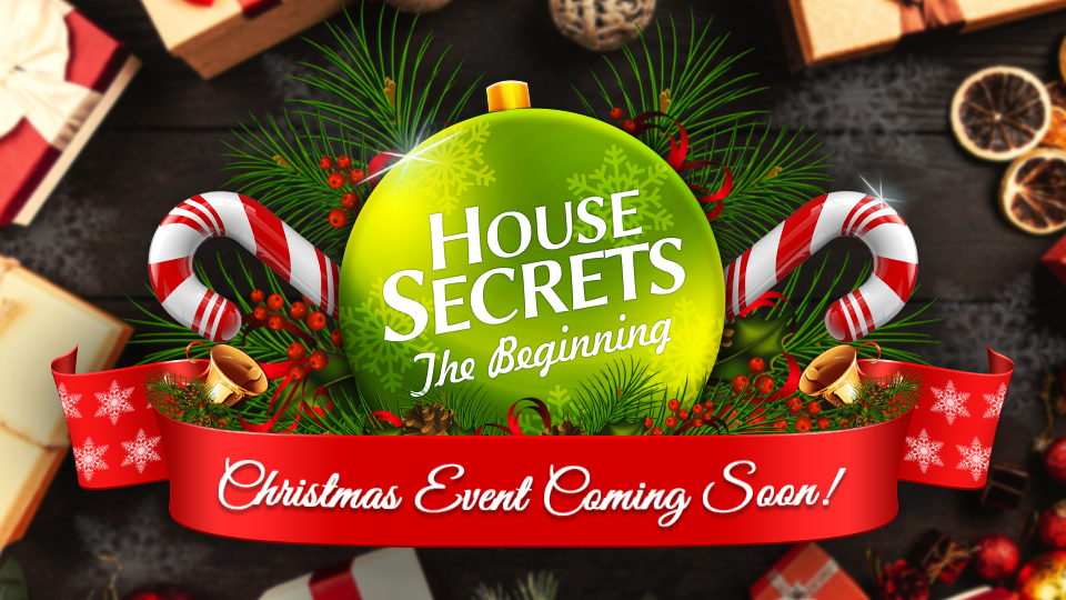 CHRISTMAS IS COMING TO HOUSE SECRETS!
